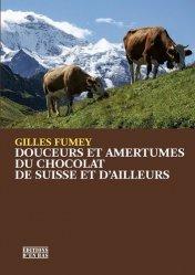 Dernières parutions sur Chocolat, Douceurs et amertumes du chocolat de Suisse et d'ailleurs