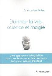 Dernières parutions sur Autres médecines douces, Donner la vie, science ou magie ?
