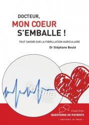 Dernières parutions sur Coeur, Docteur, mon coeur s'emballe ! - tout savoir sur la fibrillation atriale