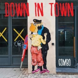 Dernières parutions dans Street Art, Down in town. Quand on arrive en ville...