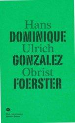 Dernières parutions dans Une conversation, Dominique Gonzalez-Foerster
