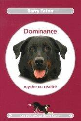 Souvent acheté avec Les signaux d'apaisement. Les bases de la communication canine, le Dominance, mythe ou réalité