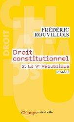 Dernières parutions dans Champs université, Droit constitutionnel. Tome 2, La Ve République, 6e édition