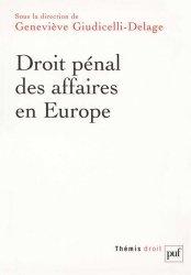 Dernières parutions dans Thémis, Droit pénal des affaires en Europe. Allemagne, Angleterre, Espagne, France, Italie