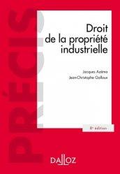 Dernières parutions sur Propriété industrielle, Droit de la propriété industrielle. 8e édition