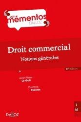 Dernières parutions dans Mémentos Dalloz. Série Droit Privé, Droit commercial. Notions générales, 17e édition