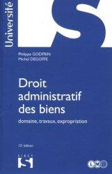 Dernières parutions dans Sirey Université, Droit administratif des biens. Domaine, travaux, expropriation, 12e édition