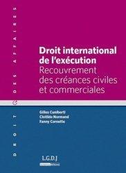 Dernières parutions dans Droit des affaires, Droit international de l'exécution. Recouvrement des créances civiles et commerciales