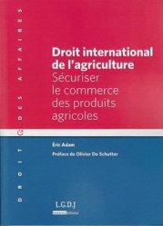 Dernières parutions dans Droit des affaires, Droit international de l'agriculture. Sécuriser le commerce des produits agricoles