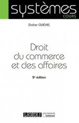 Dernières parutions dans Systèmes, Droit du commerce et des affaires. 5e édition