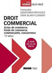 Dernières parutions dans Domat droit privé, Droit commercial. Actes de commerce, fonds de commerce, commerçants, concurrence, 12e édition
