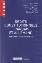 Dernières parutions dans Manuels, Droits constitutionnels français et allemand. Perspective comparée