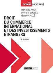 Dernières parutions sur Commerce international, Droit du commerce international et des investissements étrangers. 3e édition