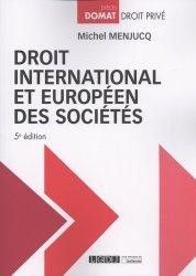 Dernières parutions dans Domat droit privé, Droit international et européen des sociétés. 5e édition