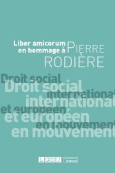 Dernières parutions sur Droit social européen, Droit social international et européen en mouvement. Liber amicorum en hommage à Pierre Rodière