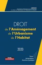 Dernières parutions sur Droit de l'urbanisme, Droit de l'aménagement, de l'Urbanisme et de l'Habitat. Edition 2020