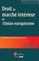 Dernières parutions dans Master, Droit du marché intérieur de l'Union européenne. Les libertés de circulation et de concurrence