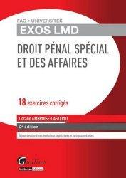 Dernières parutions sur Droit pénal spécial, Droit pénal spécial et des affaires. 18 exercices corrigés, 2e édition