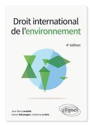 Nouvelle édition Droit international de l'environnement. 4e édition
