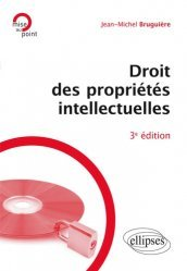 Dernières parutions dans mise au Point, Droit des propriétés intellectuelles. 3e édition