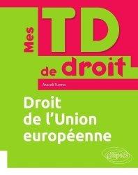 Dernières parutions dans Mes TD de droit, Droit de l'Union européenne