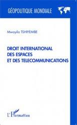 Dernières parutions dans Géopolitique mondiale, Droit international des espaces et des télécommunications