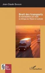 Dernières parutions sur Droit des transports, Droit des transports de marchandise par route en Afrique de l'Ouest et centrale
