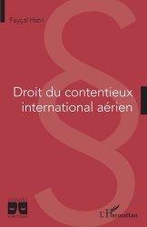 Dernières parutions dans Logiques Juridiques, Droit du contentieux international aérien