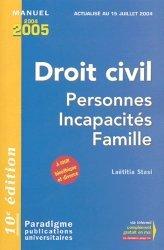 Dernières parutions dans Paradigme - Manuels, Droit civil . Personnes Incapacités Famille, 10e édition 2004-2005