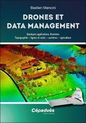 Dernières parutions sur Aéronautique, Drones et Data Management. Quelques applications illustrées : topographie – lignes et voies – carrières – agriculture