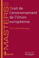 Dernières parutions sur Europe et environnement, Droit de l'environnement de l'Union européenne