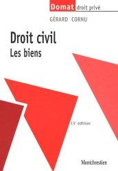 Dernières parutions dans domat droit prive, Droit civil. Les biens, 13e édition