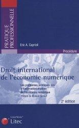 Dernières parutions dans Pratique professionnelle, Droit international de l'économie numérique. Les problèmes juridiques liés à l'internationalisation de l'économie numérique, 2e édition