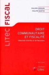 Dernières parutions dans Litec fiscal, Droit communautaire et fiscalité. Sélection d'arrêts et de décisions, 2e édition