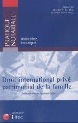 Dernières parutions dans Pratique notariale, Droit international privé patrimonial de la famille