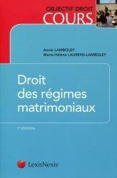 Dernières parutions dans Objectif droit cours, Droit des régimes matrimoniaux. 7e édition