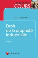 Dernières parutions dans Objectif droit cours, Droit de la propriété industrielle. 4e édition