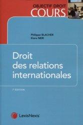 Dernières parutions dans Objectif droit cours, Droit des relations internationales. 7e édition