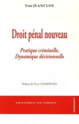 Dernières parutions dans Pratique du droit, Droit pénal nouveau. Pratique criminelle, dynamique décisionnelle