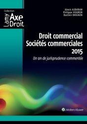 Dernières parutions dans Axe Droit, Droit commercial, sociétés commerciales. Un an de jurisprudence commentée, Edition 2015