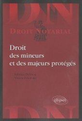 Dernières parutions dans Droit notarial, Droit des mineurs et des majeurs protégés