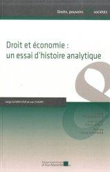 Dernières parutions dans Droits, pouvoirs et sociétés, Droit et économie : un essai d'histoire analytique