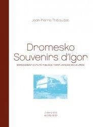 Dernières parutions dans L'impensé, Dromesko, souvenirs d'Igor. Baraquement d'utilité publique / Saint-Jacques-de-la-Lande