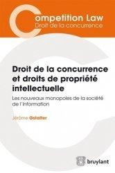 Dernières parutions dans Concurrences, Droit de la concurrence et droits de propriété intellectuelle. Les nouveaux monopoles de la société de l'information