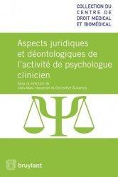 Dernières parutions sur Responsabilité médicale, Droit et déontologie de la profession de psychologue clinicien