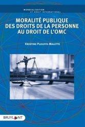 Dernières parutions sur Droit international public, Droit de l'OMC et exception de moralité publique