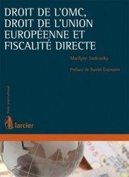 Dernières parutions dans Droit international, Droit de l'OMC, droit de l'Union européenne et fiscalité directe