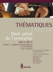Dernières parutions dans Les Codes thématiques Larcier, Droit pénal de l'entreprise. Volume 2, Législation luxembourgeoise et internationale, Edition 2012-2013