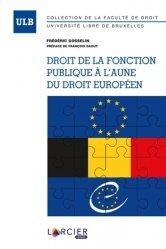 Dernières parutions sur Fonction publique, Droit de la fonction publique à l'aune du droit européen
