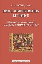 Dernières parutions dans Histoire du Droit, Droit, administration et justice. Mélanges en l'honneur des professeurs Marie-Therese Allemand-Gay et Jean Gay